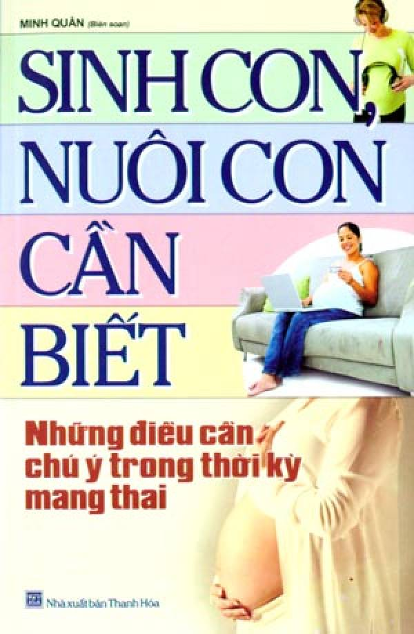 sinh-con-nuoi-con-can-biet-tap-1-nhung-dieu-can-chu-y-trong-thoi-ky-mang-thai