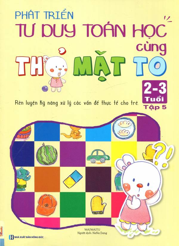 phat-trien-tu-duy-toan-hoc-cung-tho-mat-to-2-3-tuoi-tap-5